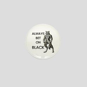 Always Bet On Black Mini Button