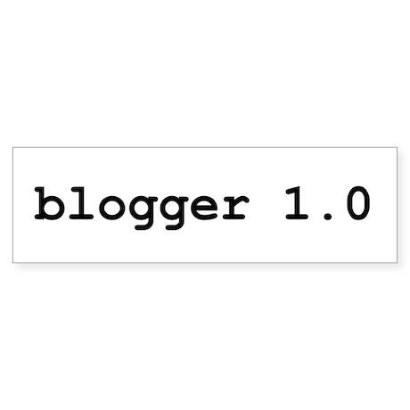 blogger 1.0 Bumper Sticker