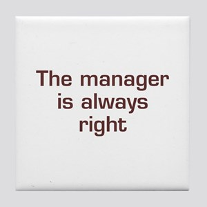 Manager Is Right Tile Coaster