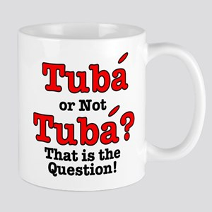 Tuba or not Tuba? That is th Mug