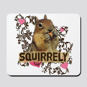Squirrely Squirrel Lover Mousepad