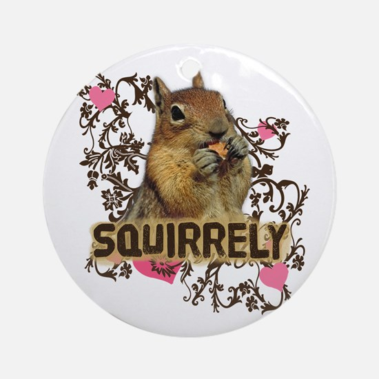 Squirrely Squirrel Lover Ornament (Round)