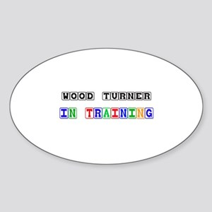 Wood Turner In Training Oval Sticker