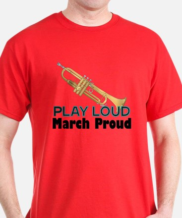 Play Loud March Proud Trumpet T-Shirt