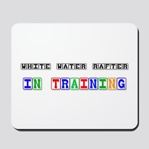 White Water Rafter In Training Mousepad