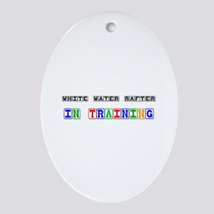 White Water Rafter In Training Oval Ornament