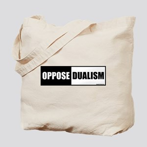 Oppose Dualism Tote Bag