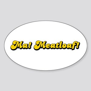 Ma! Meatloaf! Oval Sticker