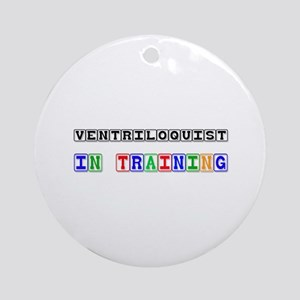 Ventriloquist In Training Ornament (Round)