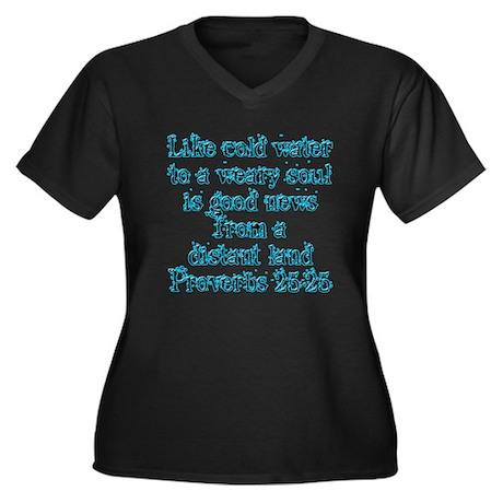 Proverbs 25:25 Women's Plus Size V-Neck Dark T-Shi