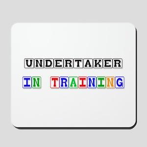 Undertaker In Training Mousepad