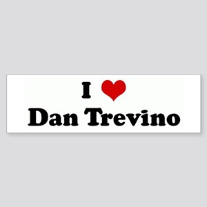 I Love Dan Trevino Bumper Sticker