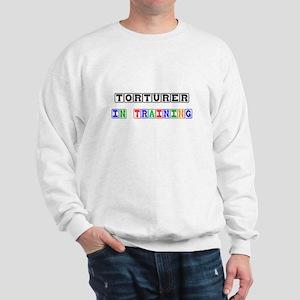 Torturer In Training Sweatshirt