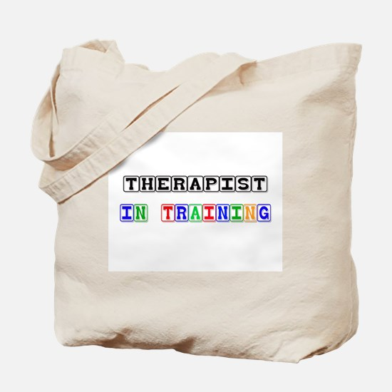 Therapist In Training Tote Bag