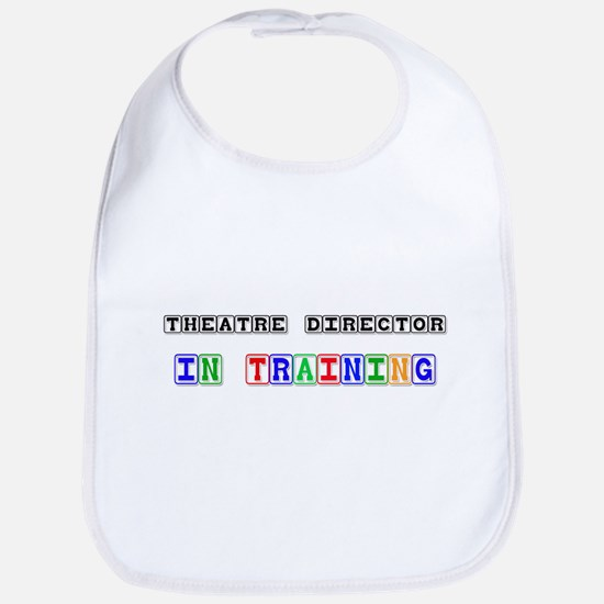 Theatre Director In Training Bib