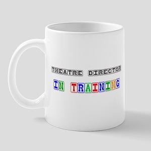 Theatre Director In Training Mug