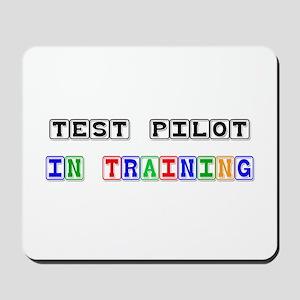 Test Pilot In Training Mousepad