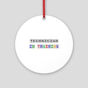 Technician In Training Ornament (Round)