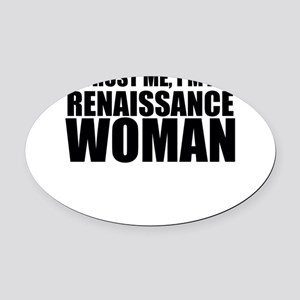 Trust Me, I'm A Renaissance Woman Oval Car Mag