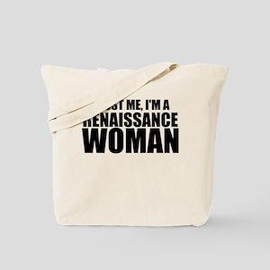 Trust Me, I'm A Renaissance Woman Tote Bag