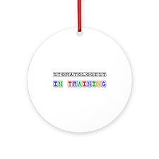 Stomatologist In Training Ornament (Round)
