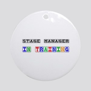 Stage Manager In Training Ornament (Round)