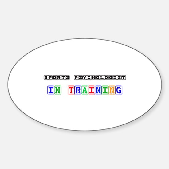 Sports Psychologist In Training Oval Decal