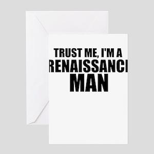 Trust Me, I'm A Renaissance Man Greeting Cards