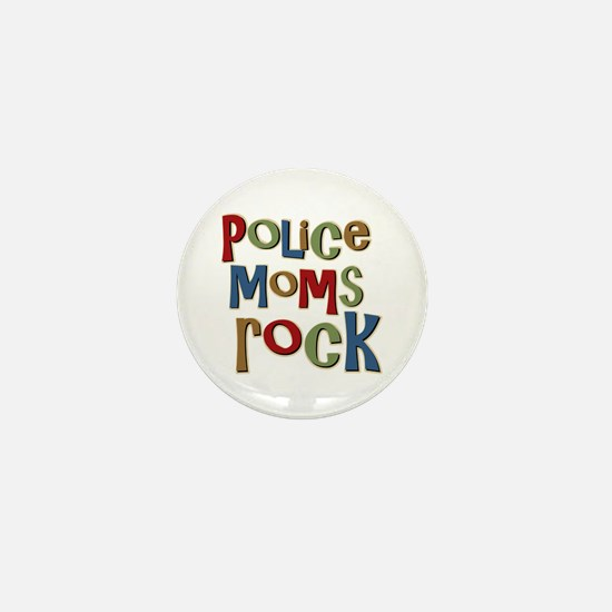 Police Moms Rock Law Enforcem Mini Button