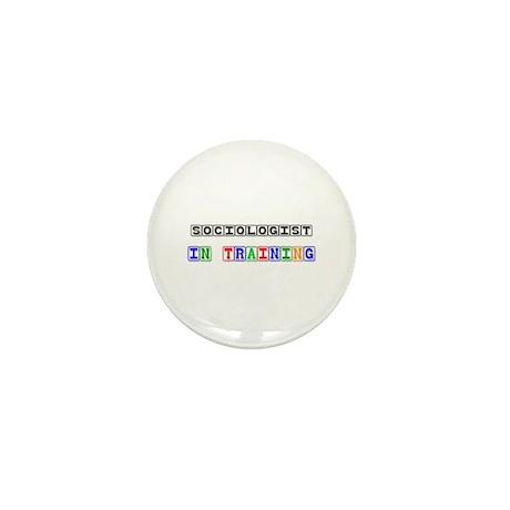 Sociologist In Training Mini Button