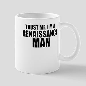 Trust Me, I'm A Renaissance Man Mugs