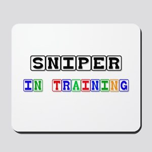 Sniper In Training Mousepad