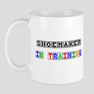 Shoemaker In Training Mug