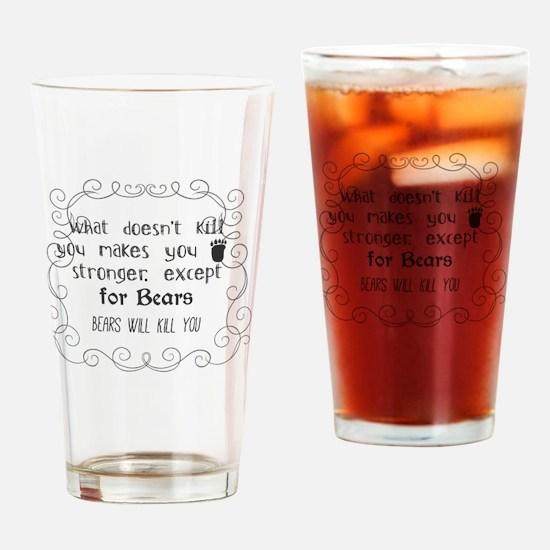 Funny Bear doesnt kill you Drinking Glass