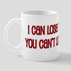 I Can Lose the Weight Mug