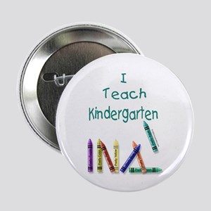 I Teach Kindergarten! Button