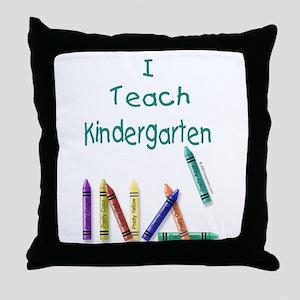 I Teach Kindergarten! Throw Pillow