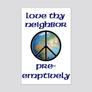 Love Thy Neighbor Pre-emptively Mini Poster Print
