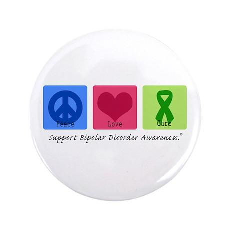 "Peace Love Bipolar 3.5"" Button"