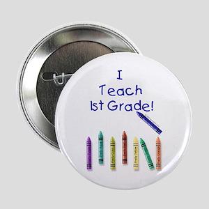 I Teach 1st Grade! Button