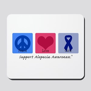 Peace Love Alopecia Mousepad