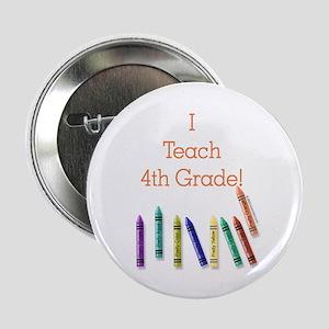 I Teach 4th Grade! Button