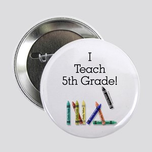 I Teach 5th Grade! Button