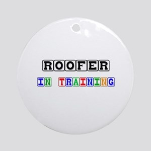 Roofer In Training Ornament (Round)