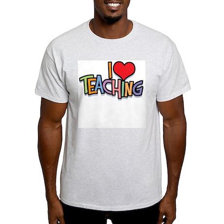 I Love (Heart) Teaching Ash Grey T-Shirt