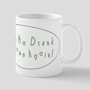TAKE ME DRUNK Mugs