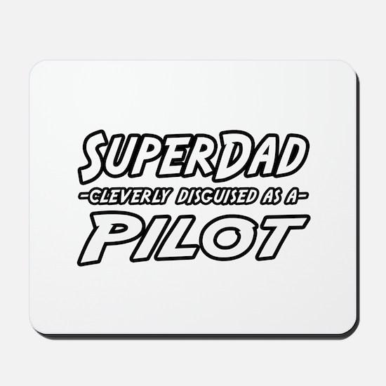 """SuperDad...Pilot"" Mousepad"
