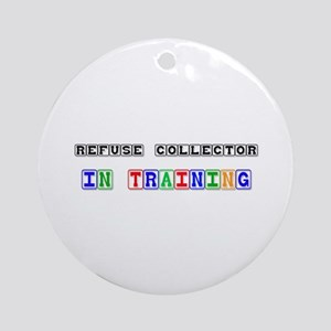 Refuse Collector In Training Ornament (Round)