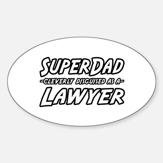 """SuperDad...Lawyer"" Oval Decal"