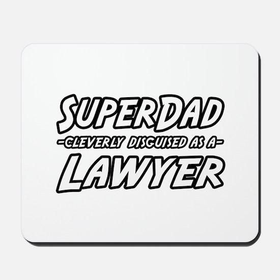 """SuperDad...Lawyer"" Mousepad"